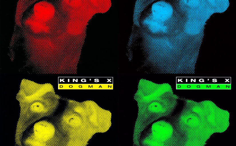 Stranded Desert Island Albums – King's X:  Dogman