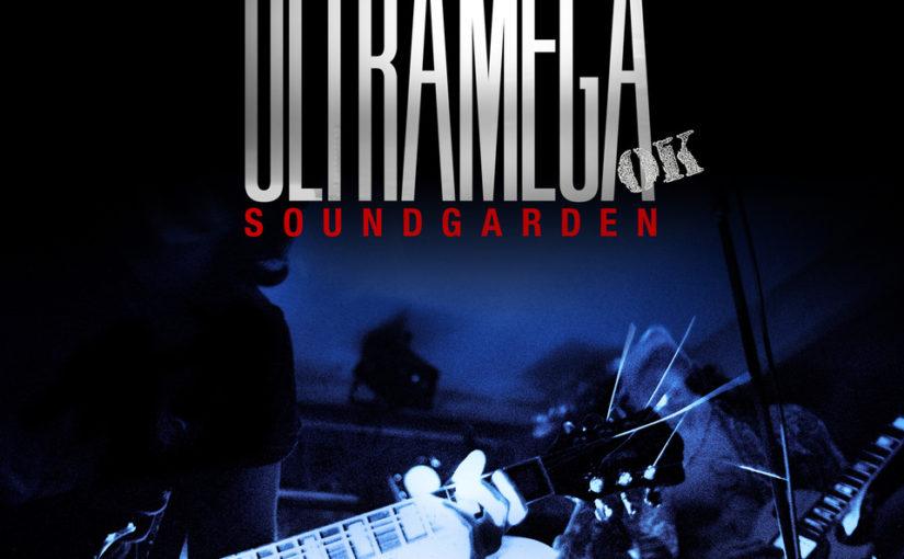 The Soundgarden Remasters – 'Ultramega OK' Sounding Ultramega Good